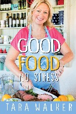 New Release – Taking the stress out of cooking with TV3's Tara Walker.
