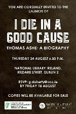 Book Launch - I Die in a Good Cause - Thomas Ashe: A Biography