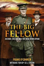 Press Release – Neil Jordan pens introduction for re-issue of Frank O'Connor's The Big Fellow.