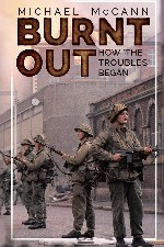 BOOK LAUNCH - BURNT OUT: HOW THE TROUBLES BEGAN