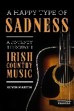 Press Release – A Happy Type of Sadness: A Journey Through Irish Country Music