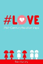 New Release - #LOVE 21st Century Relationships