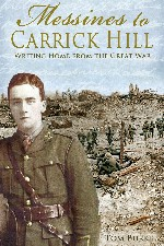 New Release – Messines to Carrick Hill: Writing Home from the Great War unveils how soldiers really coped with life in the trenches during WWI