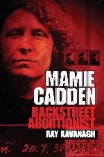 New Release - Mamie Cadden: Backstreet Abortionist