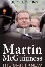 Press Release -  Martin McGuinness: The Man I Knew, as told by neighbours, community leaders, politicians, and a former US President