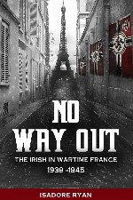 New Release - No Way Out: The Irish in Wartime France 1939 - 1945