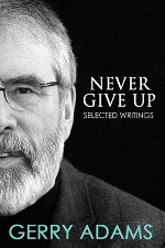 Press Release – Gerry Adams releases new book Never Give Up.