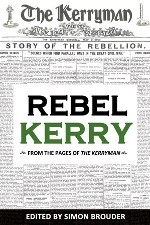 New Release – Kerry's republican past captured in Rebel Kerry: From the Pages of The Kerryman.