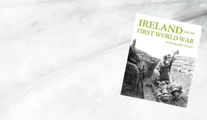 Ireland and the First World War:    A Photography History