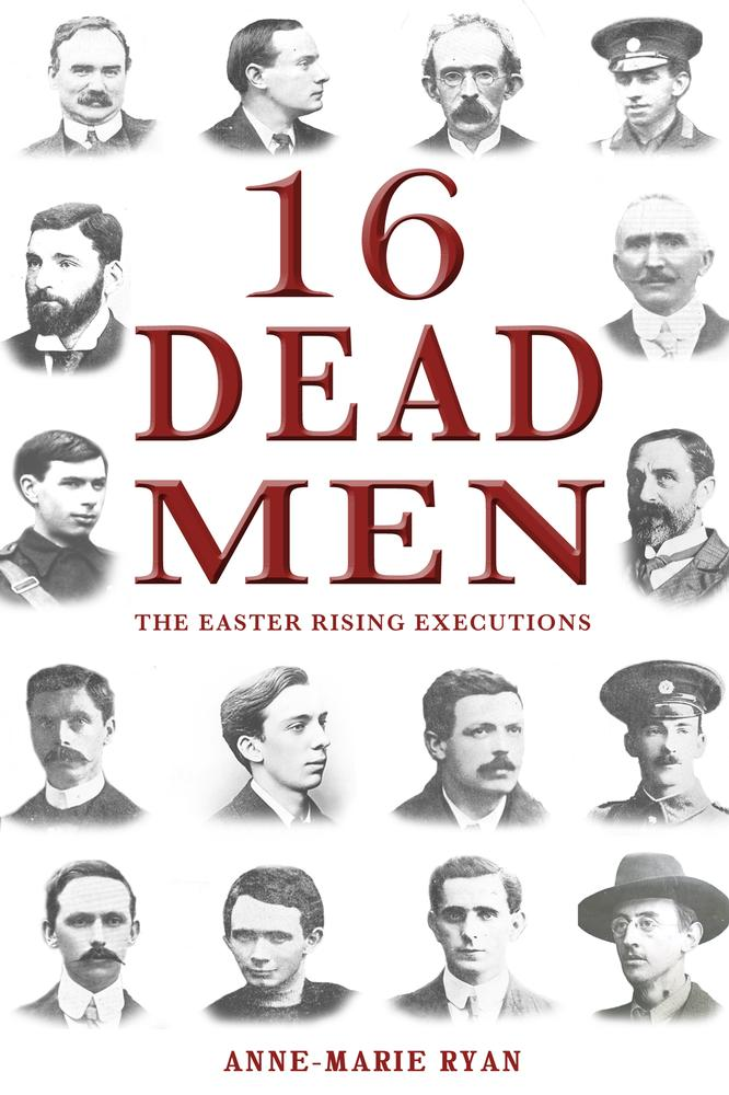 Irish history books ireland history books mercier press executed in the aftermath of the easter rising in ireland 1916 fifteen were shot and one was hanged their deaths changed the course of irish history fandeluxe Gallery