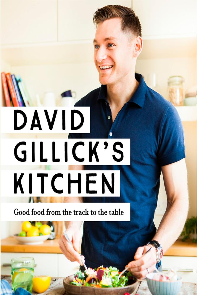 david gillick s kitchen good food from the track to the table