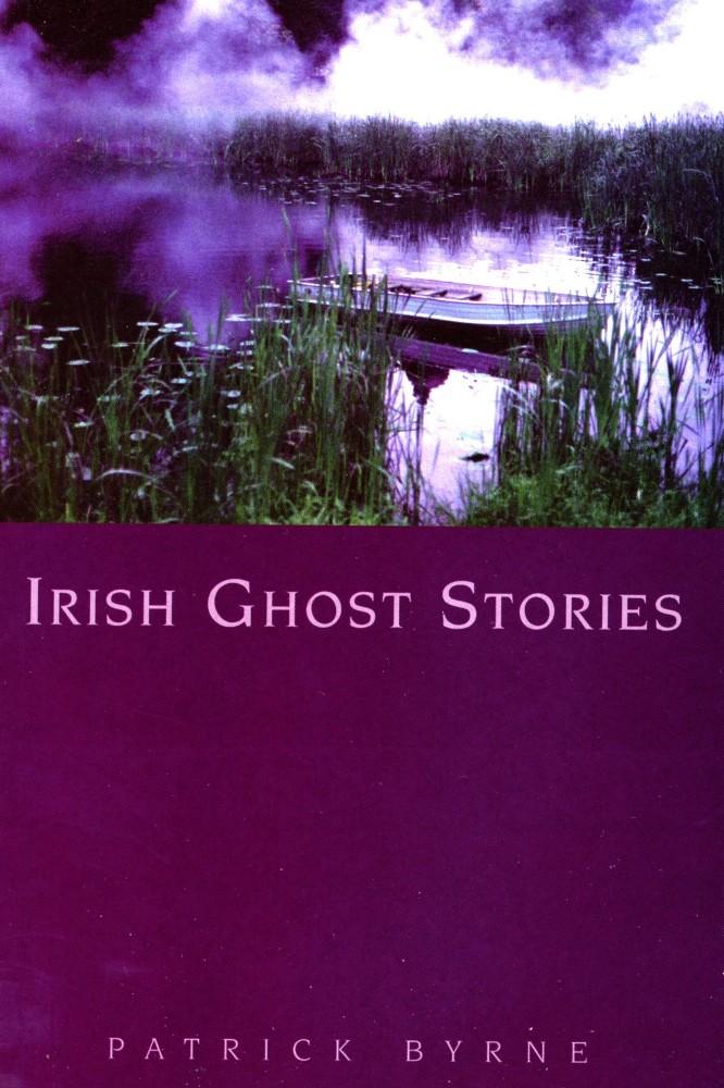 Irish Ghost Stories author patrick byrne