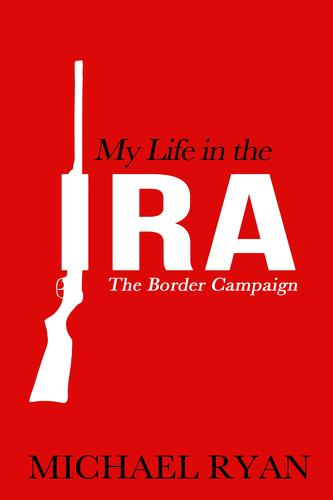 My Life in the IRA: