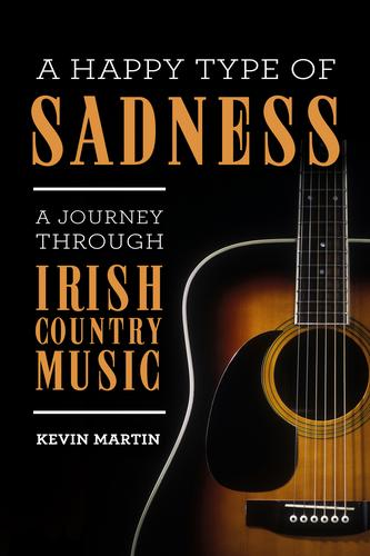 A Happy Type of Sadness: A Journey Through Irish Country Music