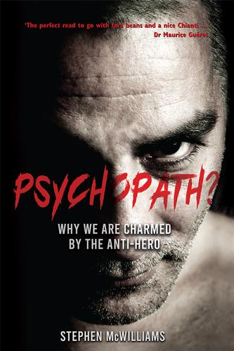 Psychopath? Why We Are Charmed By The Anti-Hero