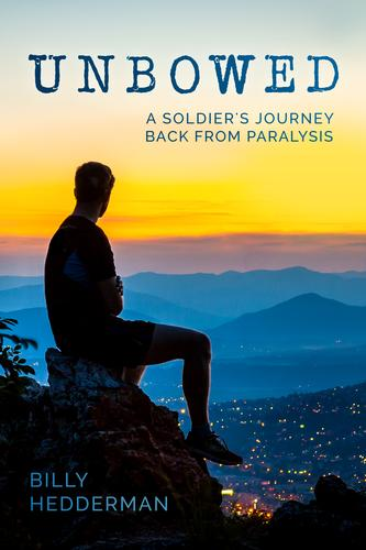 Unbowed: A Soldier's Journey Back from Paralysis
