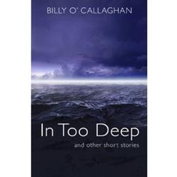 In Too Deep - and other short stories