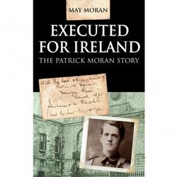 Executed for Ireland Patrick Moran Story