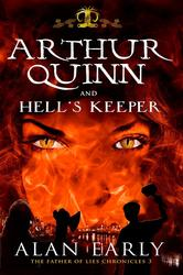 Arthur Quinn and Hell's Keeper: Father of Lies Chronicles.