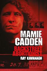 Mamie Cadden: Backstreet Abortionist