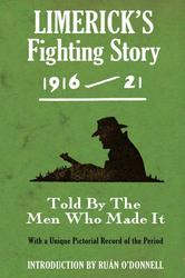 Limerick's Fighting Story 1916-21 - Introduced by Ruan ODonnell