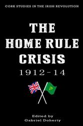 The Home Rule Crisis 1912–14