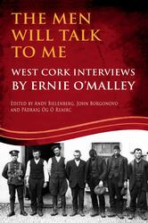 The Men Will Talk to Me (Ernie O'Malley series, West Cork Brigade)
