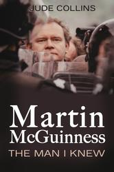 Martin McGuinness: The Man I Knew