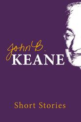 Short Stories of John B. Keane | John B Keane | Fiction