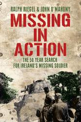 Missing in Action: 50 Year Search for Irelands Lost Soldier