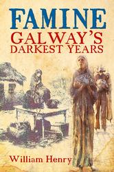 Famine: Galways Darkest Years