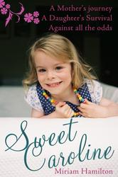 Sweet Caroline: A Mother's Journey; A Daughter's Survival Against All the Odds