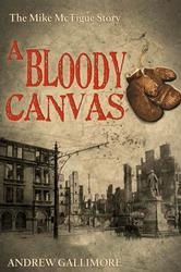 A Bloody Canvas - The Mike McTigue Story