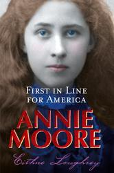 Annie Moore: First in Line for America