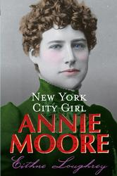 Annie Moore: New York City Girl