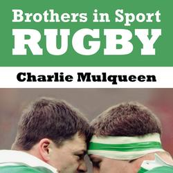 Brothers in Sport: Rugby