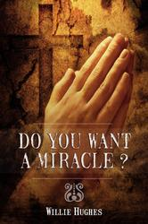 Do You Want a Miracle
