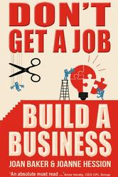 Don't Get a Job, Build a Business