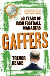 Gaffers 50 Years of Irish Football Managers