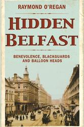 Hidden Belfast Benevolence, Blackguards, Balloon Heads