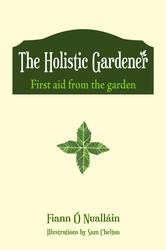 The Holistic Gardener: First Aid from the Garden