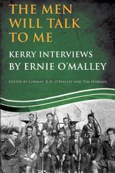 The Men Will Talk to Me: Kerry Interviews by Ernie O'Malley