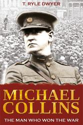 Michael Collins Man Who Won The War
