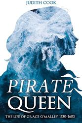Pirate Queen: The Life of Grace O'Malley