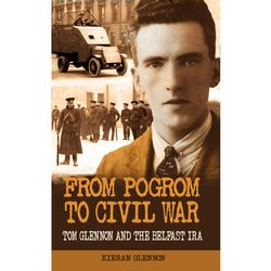 From Pogrom to Civil War: Tom Glennon and the Belfast IRA
