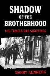 Shadow of the Brotherhood Temple Bar Shootings