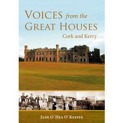 Voices from the Great Houses of Cork and Kerry