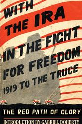 With the IRA in the Fight for Freedom 1919 to the Truce
